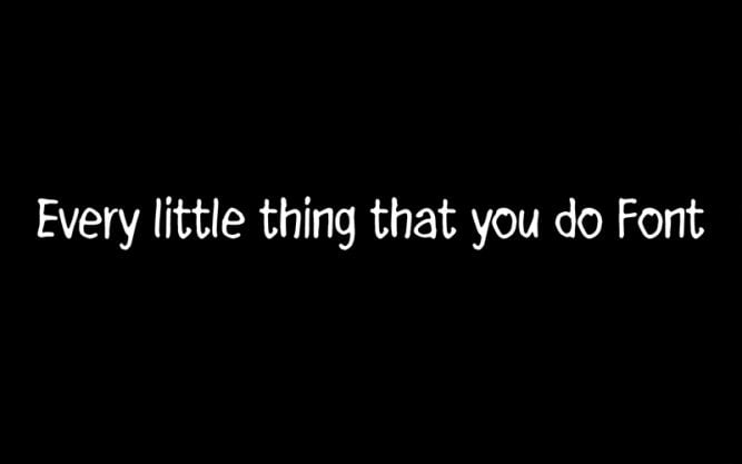 Every little thing that you do Font Family Free Download